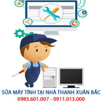 Sửa máy tính tại nhà Thanh Xuân Bắc